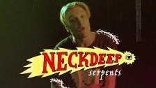 Neck Deep 'Serpents' music video