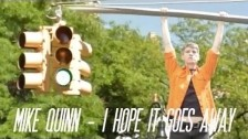 Mike Quinn 'I Hope It Goes Away' music video