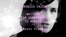 Veronica Falls 'Waiting for Something to Happen' music video