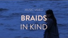 BRAIDS 'In Kind' music video