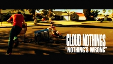 Cloud Nothings 'Nothing's Wrong' music video