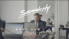Secondcity 'What Can I Do' music video