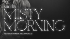 Kandle 'Misty Morning' music video