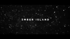 Ember Island 'Love Deserved' music video