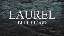 Laurel 'Blue Blood' music video