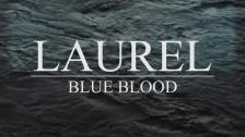 Laurel 'Blue Blood' music video