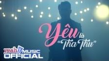 Yêu Là 'Tha Thu' 'Only C' music video