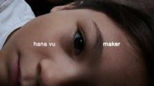 Hana Vu 'Maker' music video
