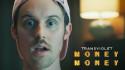 Transviolet 'Money Money' Music Video