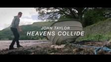 John Taylor 'Heavens Collide' music video