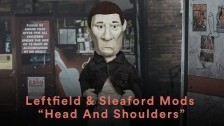 Leftfield & Sleaford Mods 'Head And Shoulders' music video