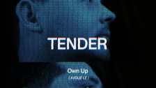 Tender 'Own Up' music video