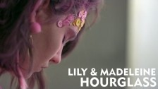 Lily & Madeleine 'Hourglass' music video