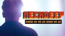 Neck Deep 'Where Do We Go When We Go' music video