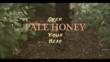 Pale Honey 'Over Your Head' music video