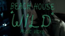 Beach House 'Wild' music video