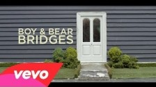 Boy & Bear 'Bridges' music video