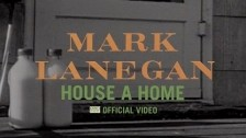 Mark Lanegan 'House A Home' music video