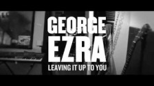 George Ezra 'Leaving It Up To You' music video