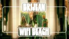Brijean 'Wifi Beach' music video