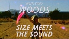 Woods 'Size Meets the Sound' music video