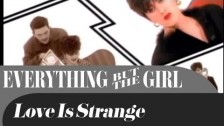 Everything But The Girl 'Love Is Strange' music video