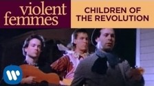 Violent Femmes 'Children of the Revolution' music video