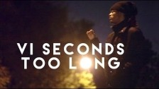VI Seconds 'Too Long' music video