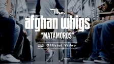 The Afghan Whigs 'Matamoros' music video