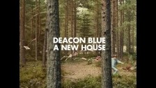 Deacon Blue 'A New House' music video