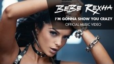 Bebe Rexha 'I'm Gonna Show You Crazy' music video