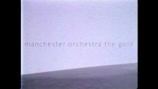 Manchester Orchestra 'The Gold' music video