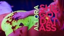 Allora 'She Got Dat Ass' music video