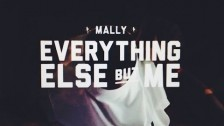 MaLLy 'Everything Else But Me' music video