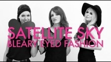 Satellite Sky 'Bleary Eyed Fashion' music video