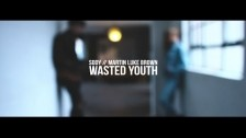 Sody & Martin Luke Brown 'Wasted Youth' music video