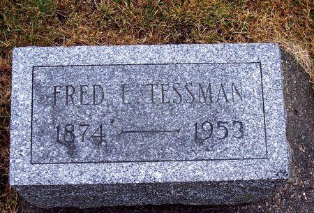 TESSMAN, FRED E.   (FRED ERNEST) - Audubon County, Iowa   FRED E.   (FRED ERNEST) TESSMAN
