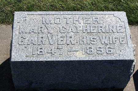 GARVER, MARY CATHERINE - Benton County, Iowa   MARY CATHERINE GARVER