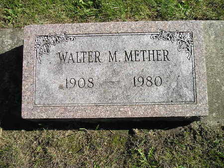 METHER, WALTER M - Bremer County, Iowa | WALTER M METHER