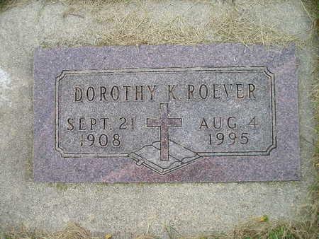 ROEVER, DOROTHY K - Bremer County, Iowa   DOROTHY K ROEVER