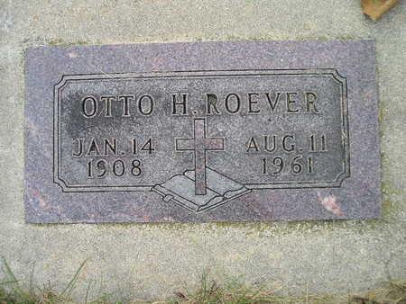 ROEVER, OTTO H - Bremer County, Iowa | OTTO H ROEVER
