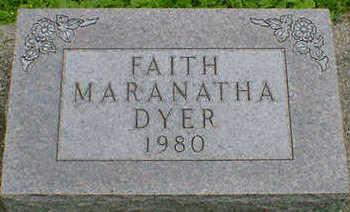 DYER, FAITH MARANATHA - Cerro Gordo County, Iowa   FAITH MARANATHA DYER