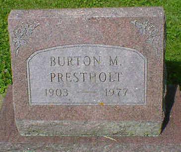 PRESTHOLT, BURTON M. - Cerro Gordo County, Iowa   BURTON M. PRESTHOLT