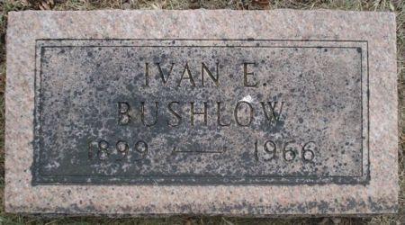 BUSHLOW, IVAN E. - Cherokee County, Iowa   IVAN E. BUSHLOW