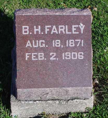 FARLEY, B. H. - Clarke County, Iowa   B. H. FARLEY