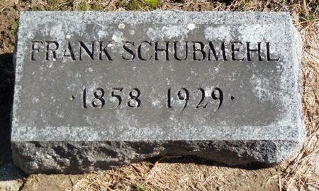 SCHUBMEHL, FRANK - Clayton County, Iowa   FRANK SCHUBMEHL