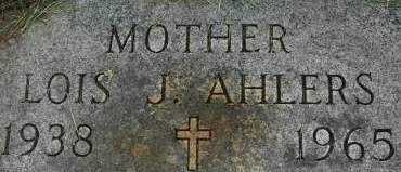 AHLERS, LOIS J. - Clinton County, Iowa   LOIS J. AHLERS