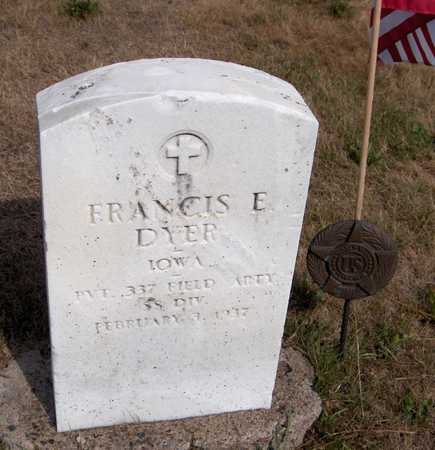 DYER, FRANCIS E. - Clinton County, Iowa   FRANCIS E. DYER