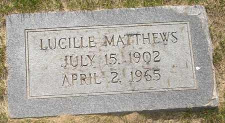 MATTHEWS, LUCILE - Clinton County, Iowa   LUCILE MATTHEWS