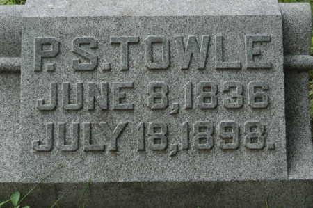 TOWLE, PHINEAS STEWART - Clinton County, Iowa | PHINEAS STEWART TOWLE